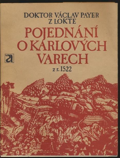 Lékař Václav Payer vydává o lázeňském městě v roce 1522 dokonce i odbornou knihu.